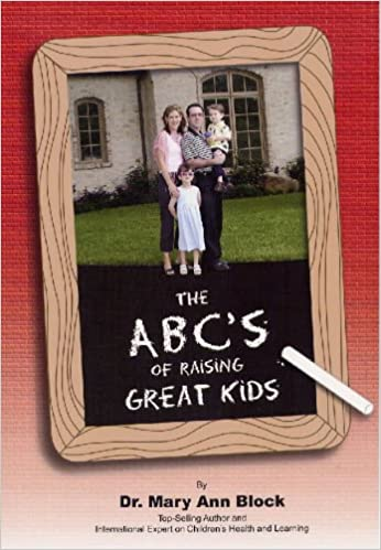 The ABC's of Raising Great Kids Mary Ann Block, D.O.