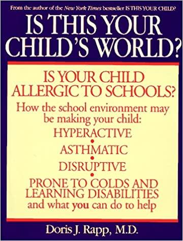 Is This Your Child's World Doris J. Rapp, M.D., FAAEM