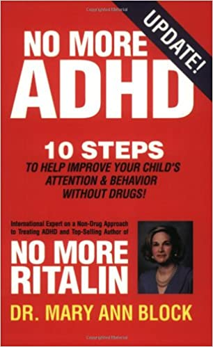 No More ADHD Mary Ann Block, D.O.