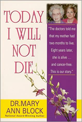 Today I Will Not Die Mary Ann Block, D.O.